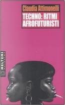 Techno: ritmi afrofuturisti by Claudia Attimonelli