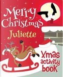 Merry Christmas Juliette - Xmas Activity Book by XmasSt