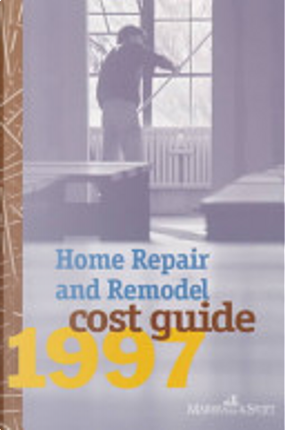 Home Repair and Remodel Cost Guide 1997 by Marshall & Swift