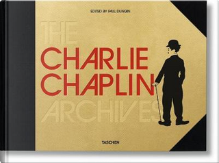 The Charlie Chaplin archives by Paul Duncan