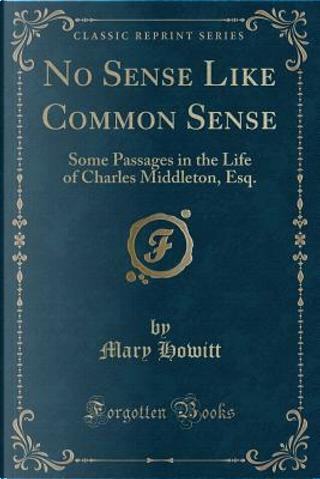 No Sense Like Common Sense by Mary Howitt