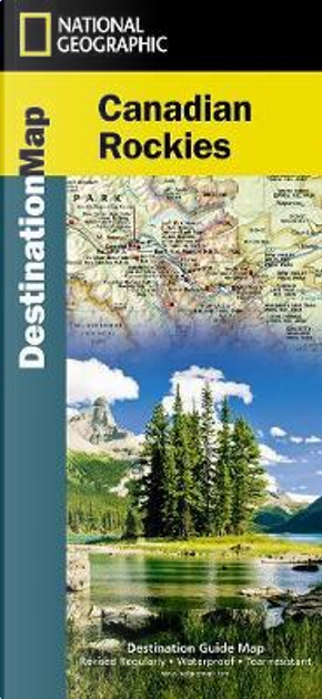 National Geographic Canadian Rockies Map by National Geographic Maps