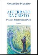 Afferrati da Cristo by Alessandro Pronzato