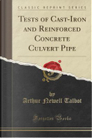 Tests of Cast-Iron and Reinforced Concrete Culvert Pipe (Classic Reprint) by Arthur Newell Talbot