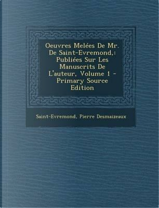Oeuvres Melees de Mr. de Saint-Evremond, by Saint-Evremond