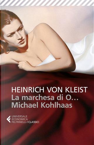 La marchesa di O... - Michael Kohlhaas by Heinrich von Kleist