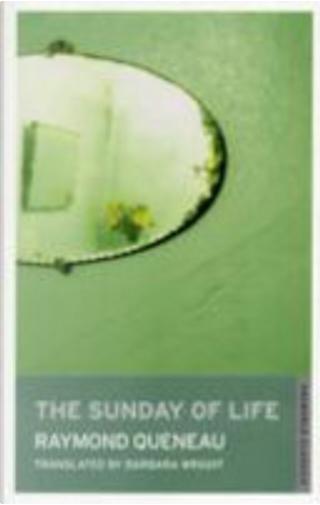 The Sunday of Life by Raymond Queneau