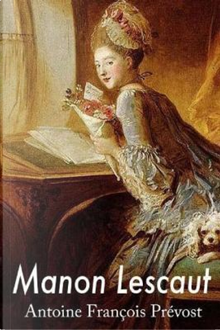 Manon Lescaut by Antoine Francois Prevost