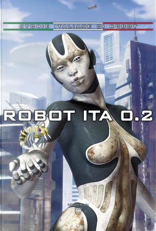 Robot ITA 0.2 by Alexia Bianchini, Alvise Bittente, Chiara Ba, Claudia Beveresco, Emanuele Cassani, Fabio Calabrese, Norman Baker, Polissena Cerolini, Simone Ceccano