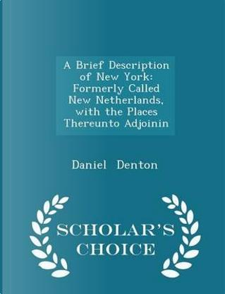 A Brief Description of New York by Daniel Denton
