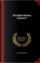 The Bible History; Volume 7 by Alfred Edersheim