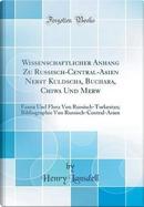 Wissenschaftlicher Anhang Zu Russisch-Central-Asien Nebst Kuldscha, Buchara, Chiwa Und Merw by Henry Lansdell
