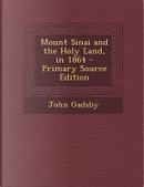 Mount Sinai and the Holy Land, in 1864 by John Gadsby