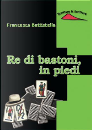 Re di bastoni, in piedi by Francesca Battistella