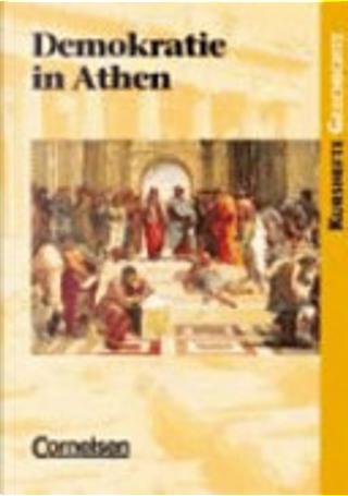 Kurshefte Geschichte. Demokratie in Athen. Schülerband by Hans-Joachim Gehrke
