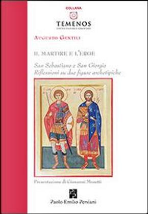 Il martire e l'eroe. San Sebastiano e San Giorgio. Riflessioni su due figure archetipiche by Augusto Gentili