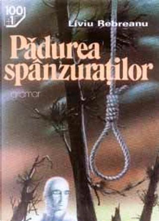 Padurea spanzuratilor by Livio Rebreanu