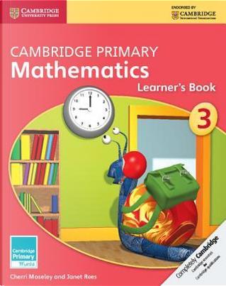 Cambridge Primary Mathematics Stage 3 Learner's Book by Cherri Moseley