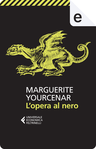 L'opera al nero by Marguerite Yourcenar