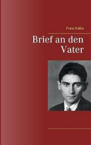 Brief an den Vater by Franz Kafka