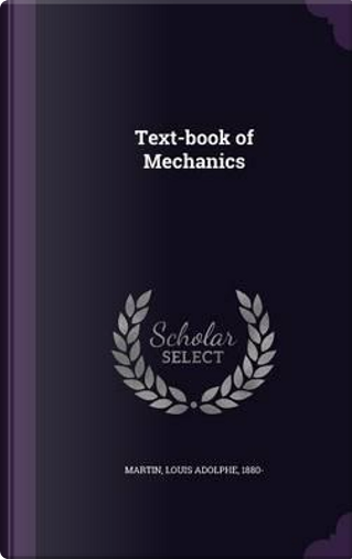 Text-Book of Mechanics by Louis Adolphe Martin