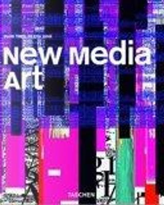 New Media Art by Mark Tribe, Reena Jana