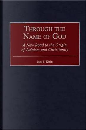 Through the Name of God by Joel T. Klein