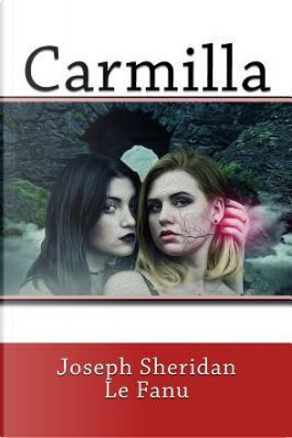 Carmilla by Joseph Sheridan Le Fanu