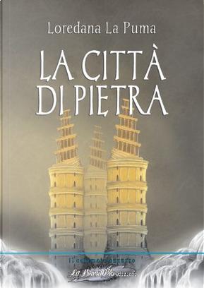 La Città di Pietra by Loredana La Puma
