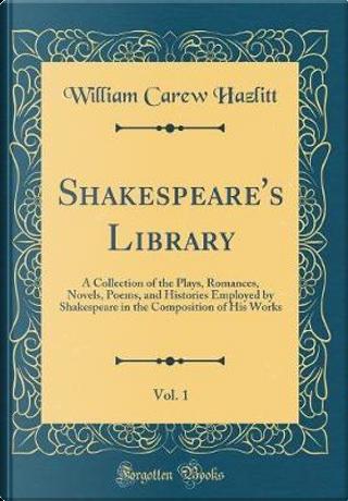 Shakespeare's Library, Vol. 1 by William Carew Hazlitt
