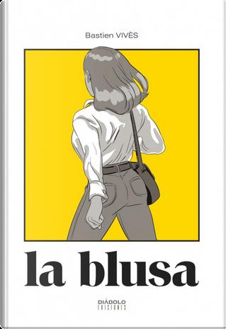 La blusa by Bastien Vivès