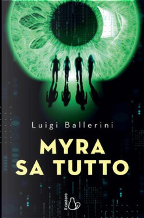 Myra sa tutto by Luigi Ballerini