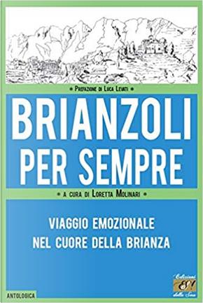 Brianzoli per sempre by AA. VV.