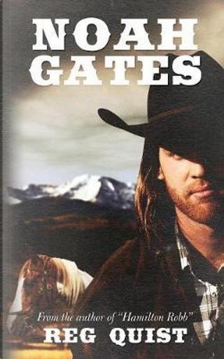 Noah Gates by Reg Quist