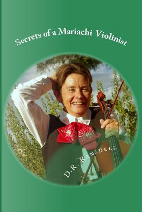 Secrets of a Mariachi Violinist by D. R. Ransdell
