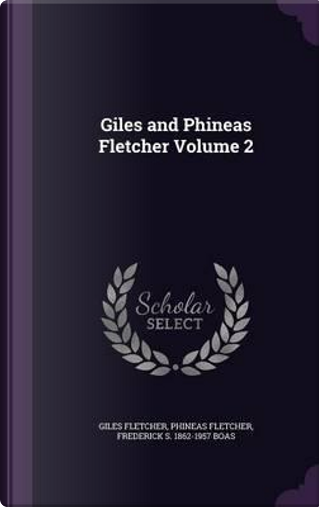 Giles and Phineas Fletcher Volume 2 by Giles Fletcher