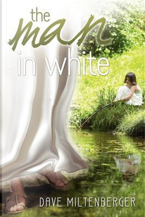 The Man in White by Dave Miltenberger