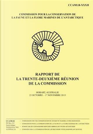 Rapport de la Trente-Deuxième Réunion de la Commission by Commission pour la conservation de la faune et la flore marines de l'Antarctique