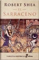 El Sarraceno by Robert Shea