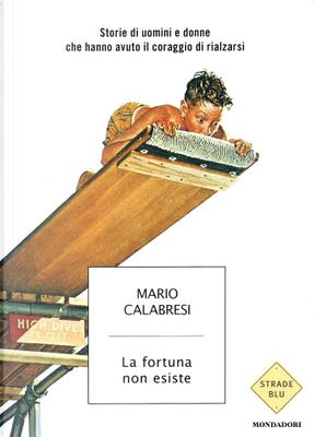 La fortuna non esiste by Mario Calabresi