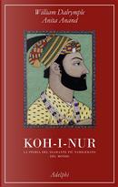 Koh-i-nur by Anita Anand, William Dalrymple
