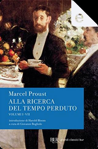 Alla ricerca del tempo perduto by Marcel Proust
