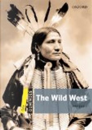 The Wild West by John Escott