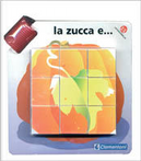 La zucca e by C. Alberto Michelini, Giovanna Mantegazza