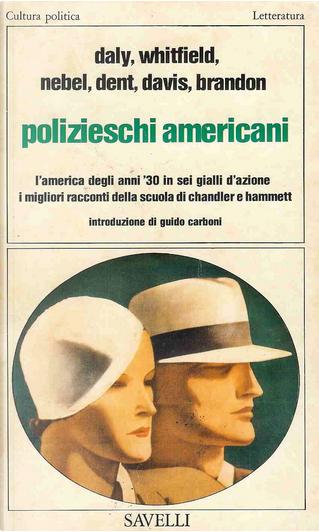 Polizieschi americani by Carrol John Daly, Frederick Nebel, Lester Dent, Norbert Davis, Raoul Whitfield, William Brandon