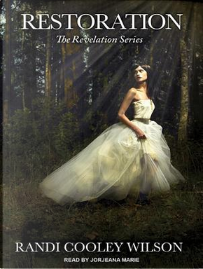 Restoration by Randi Cooley Wilson