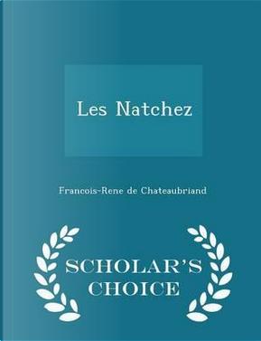 Les Natchez - Scholar's Choice Edition by Francois Rene De Chateaubriand