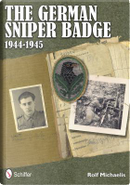 The German Sniper Badge 1944-1945 by Rolf Michaelis