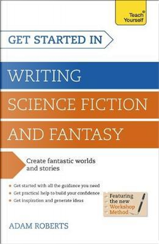 Get Started Writing Science Fiction and Fantasy by Adam Roberts