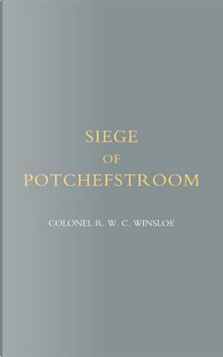 Siege of Potchefstroom by Winslow